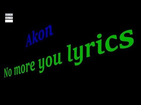 Akon   No more you Lyrics Official Music 2017 MP4