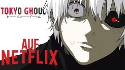 Tokyo Ghoul auf Netflix  - SenselessTV