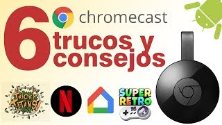 6 tips y trucos del Chromecast 2!