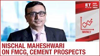 Where within FMCG do you find comfort? | Nischal Maheshwari Of Centrum Broking To ET Now
