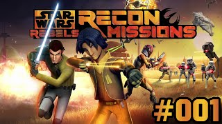 STAR WARS REBELS RECON MISSIONS #001 Ezra ★ Let