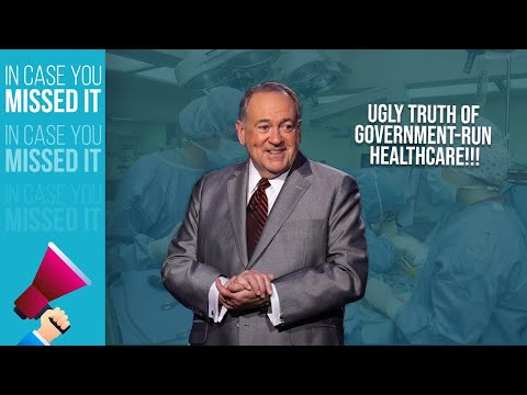 The UGLY TRUTH Of Government-Run Healthcare | ICYMI | Huckabee