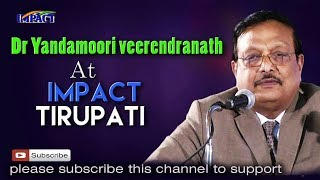 Nuvve Raaju Nuvve Mantri a Talk By Dr  Yandamoori Veerendranath at IMPACT Tirupati 2017