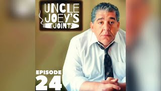 #024 - UNCLE JOEY'S JOINT by Joey Diaz