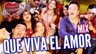 Corazón Serrano - Mix Que Viva El Amor   Video Oficial