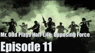 Mr. Odd Plays Half-Life: Opposing Force - Episode 11 - NIGHT VISION EPISODE