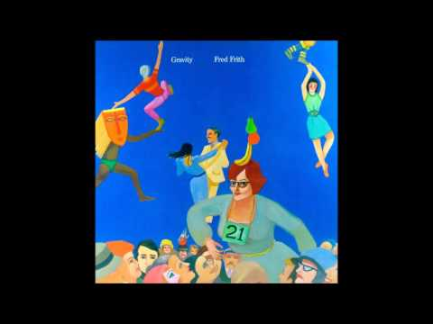 Fred Frith - Gravity (1980) [Full Album]