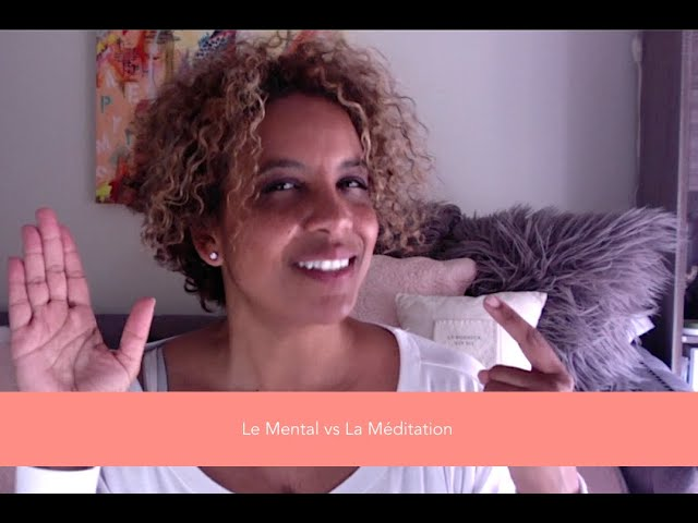 Le mental vs la méditation