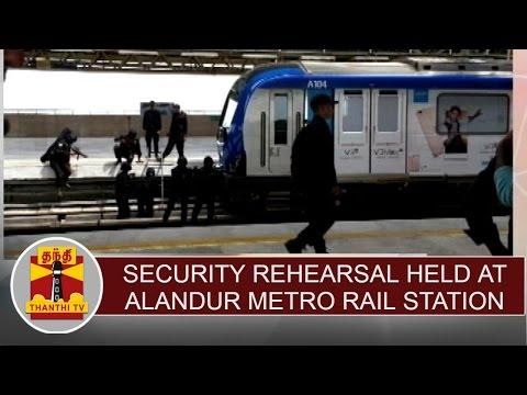 Security rehearsal held at Chennai Alandur metro rail station - Thanthi TV
