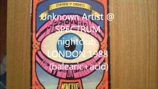 SPECTRUM nightclub, London 1988 balearic n acid house (side B - DJ unknown)