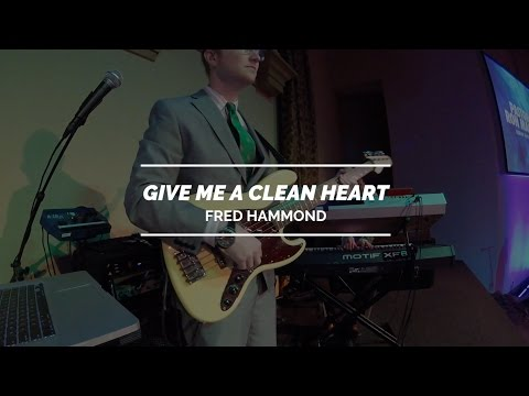Give Me A Clean Heart // Fred Hammond // Royalwood Church