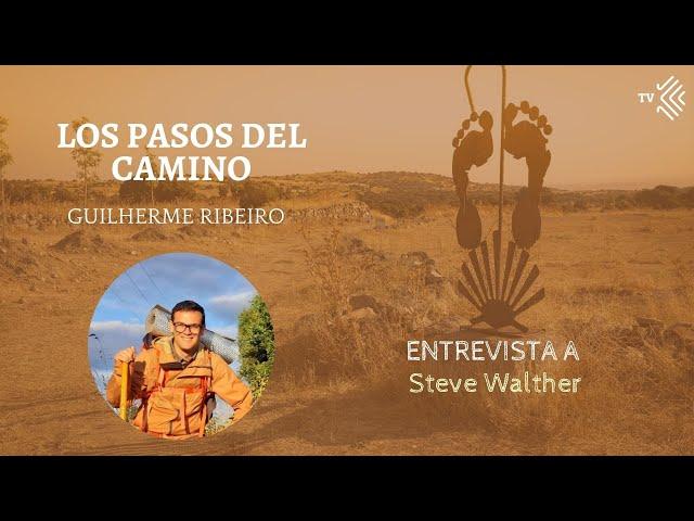 Pasos del Camino 3 - Entrevista Steve Walther