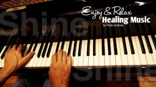Repeat youtube video Healing And Relaxing Music For Meditation (Shine) - Pablo Arellano