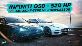Infiniti Q50 v6 - 520 HP VS Jaguar f type v8 Kompressor
