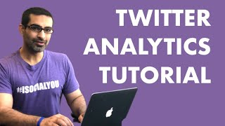 TWITTER ANALYTICS TUTORIAL: HOW TO ACCESS AND USE TWITTER ANALYTICS FOR GROWTH