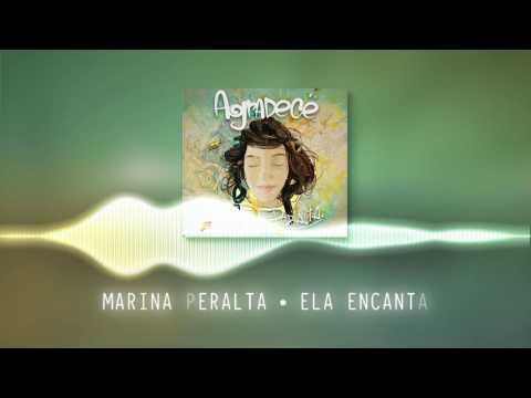 Marina Peralta - Ela encanta