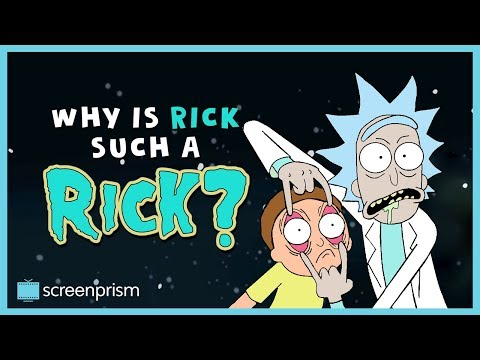 Rick and Morty: Why is Rick Such a Rick?