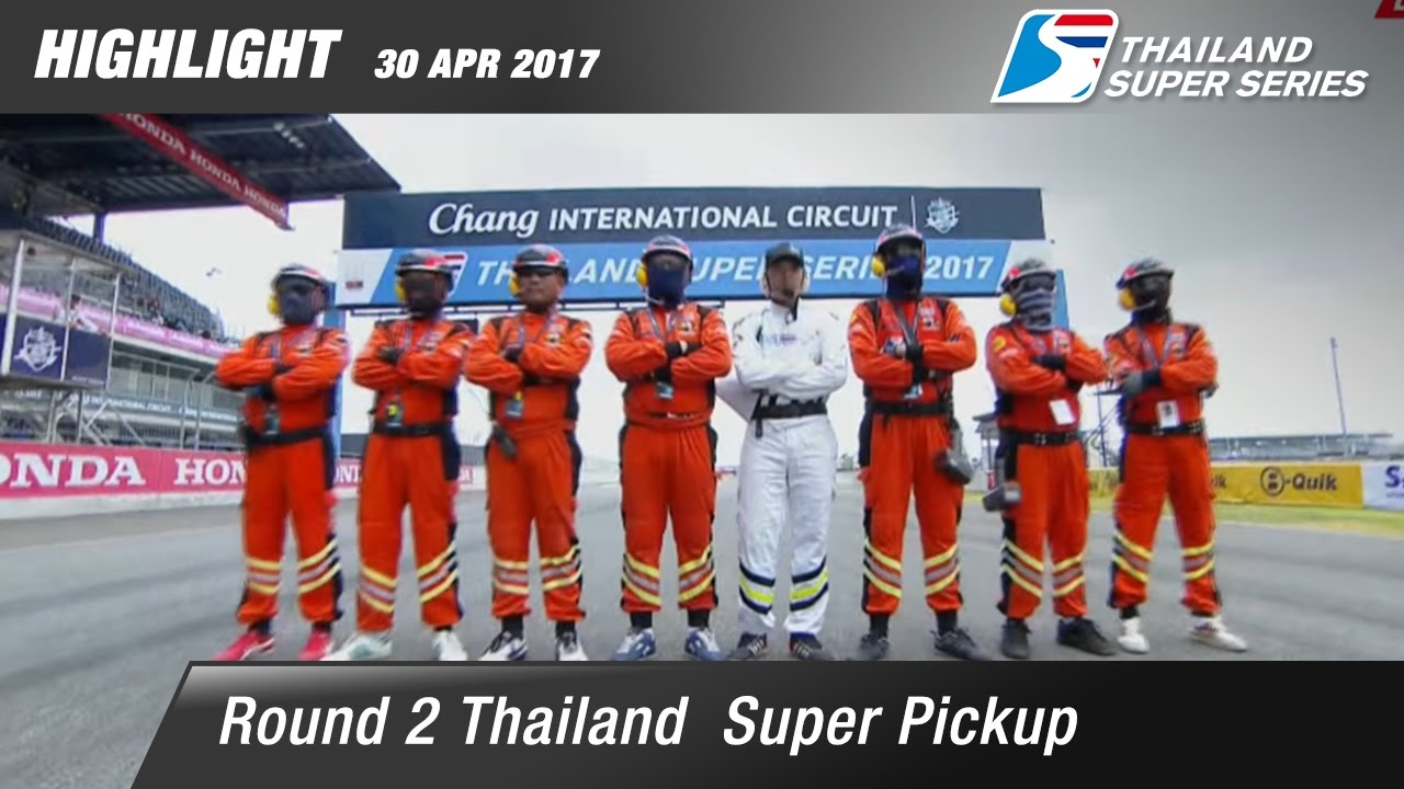 Highlight TH Super Pickup Rd.2 | Chang International Circuit , Buriram