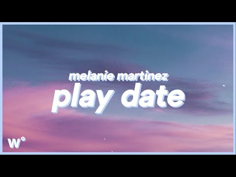 melanie-martinez---play-date-(lyrics)-'i-guess-i'm-just-a-play-date-to-you'