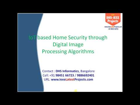 IEEE 2017: IoT based Home Security through Digital Image Processing Algorithms