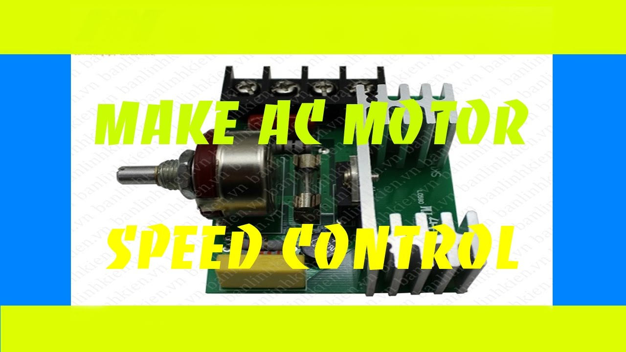 How To Make Ac Motor Speed Control Diy Products Youtube Dc Controller By Sg3525