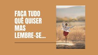FAÇA TUDO QUE QUISER, MAS LEMBRE-SE...  -  Pr. Thiago Candonga