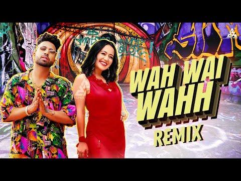 Wah Wai Wahh Remix Dj Charles Full Video Neha Kakar Sukhe, Haye Ni Meri Jutti Wah Wai Wahh Song