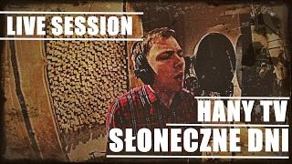 Hany - Słoneczne dni (LIVE SESSION)