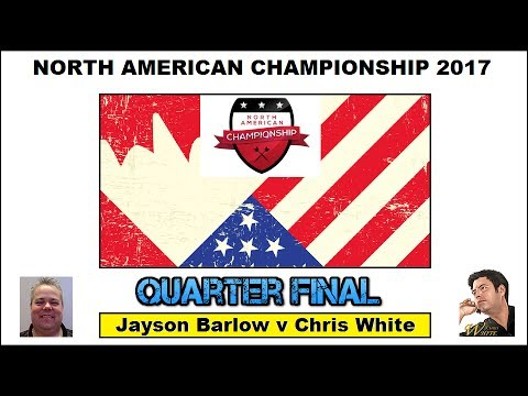 North American Championship HD - Quarter Final [1of4]: Jayson Barlow v Chris White