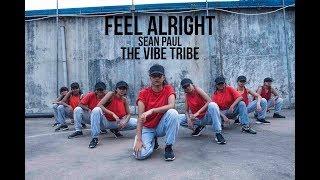 Feel Alright - Sean Paul | The Vibe Tribe | Dance Choreography