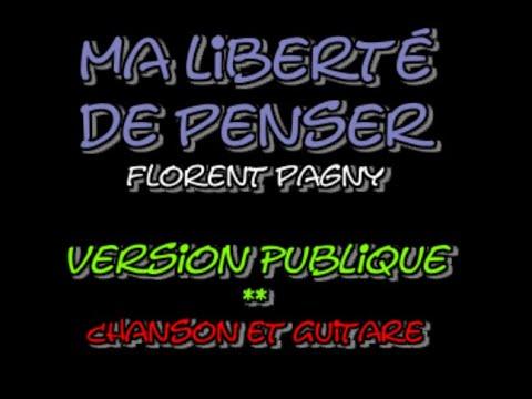 Ma liberté de penser - Florent Pagny - Chanson et Guitare