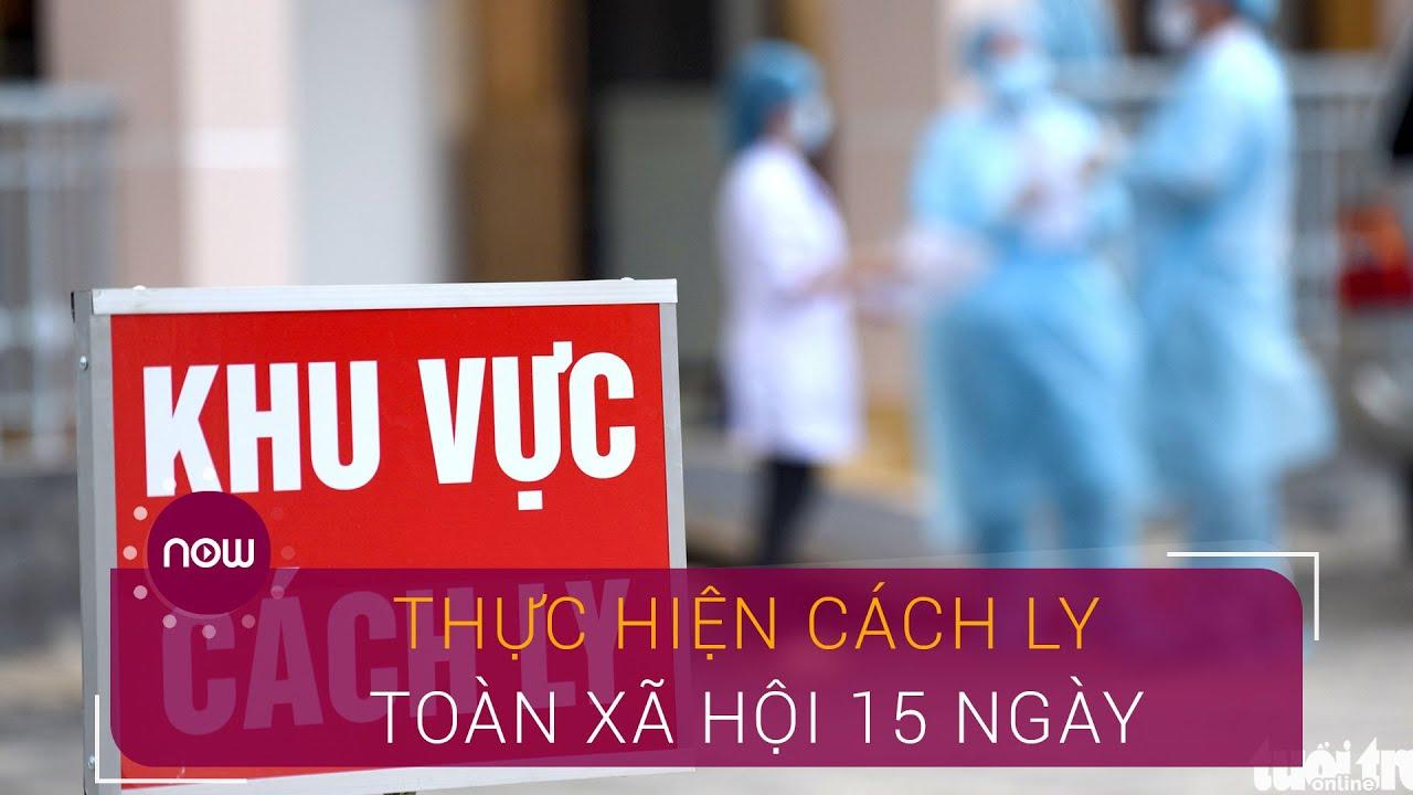 Thực hiện cách ly toàn xã hội 15 ngày | VTC Now