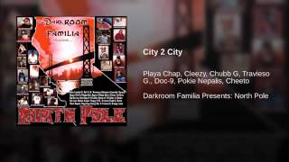 16. City 2 City - Playa Chop, Cleezy, Chubb G, Travieso G, Doc-9, Pokie Nepalis & Cheeto