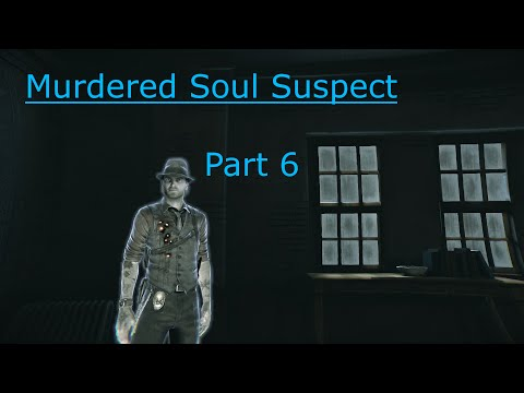 Murdered Soul Suspect part 6 60fps last stand!  