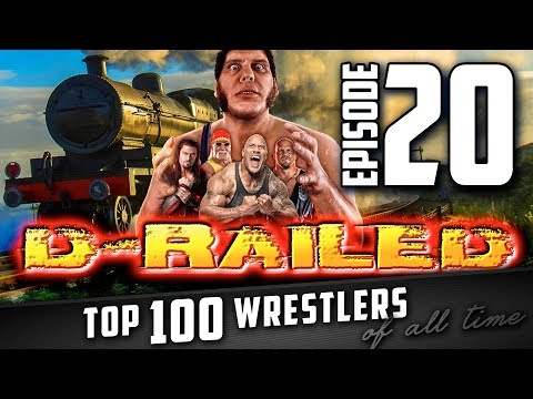 D-Raile Episode 20 Top 100 Wrestlers of All Time
