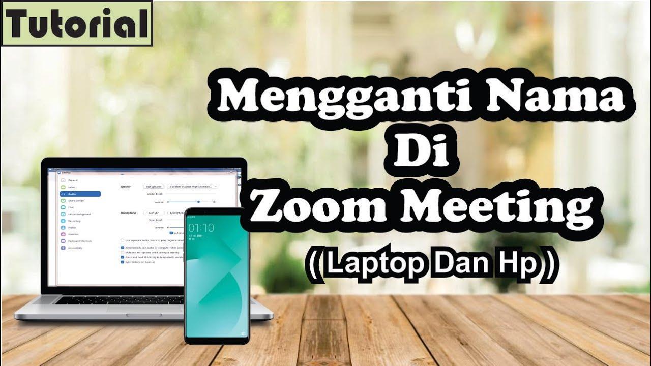 Cara Mengganti Nama Di Zoom Meeting Di Laptop Pc Dan Hp Youtube