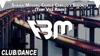 Shawn Mendes, Camila Cabello - Señorita (Toby Vice Remix) | FBM