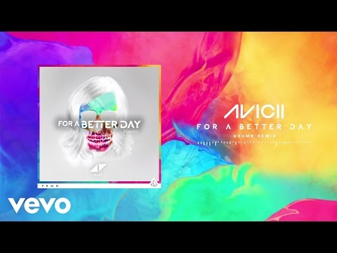Avicii  For A Better Day KSHMR Remix