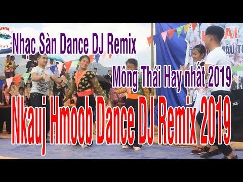 Nhạc Sàn Dance DJ Remix Mông Thái★Hay nhất 2019★Nkauj Hmoob Dance DJ Remix 2019 thumbnail