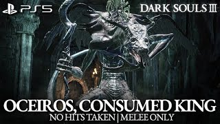 Oceiros, the Consumed King Boss Fight (No Hits Taken / Melee Only) [Dark Souls 3 PS5]