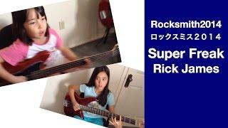 Audrey & Kate Play ROCKSMITH #42 - Super Freak  - Rick James ロックスミス USA