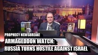 ARMAGEDDON WATCH: RUSSIA TURNS HOSTILE AGAINST ISRAEL - Prophecy Newsbreak Ken Raggio LIVE!