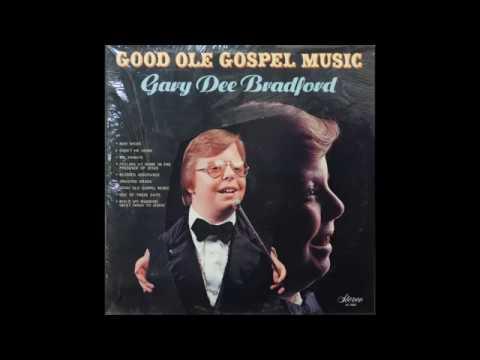 Gary Dee Bradford  Good Ole Gospel Music 1970s Gospel
