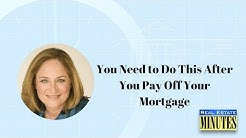 You Need to Do This After You Pay Off Your Mortgage