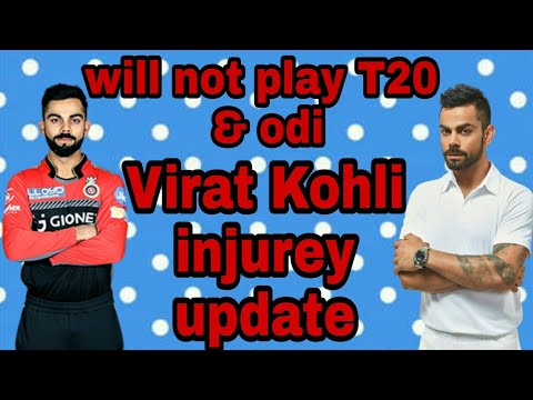 Virat Kohli will not play in England tour. Injury update. Will not play odi and t20.neck injury
