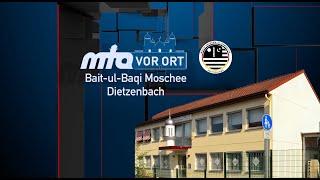 Bait-ul-Baqi Moschee in Dietzenbach - Teil 1 | MTA vor Ort