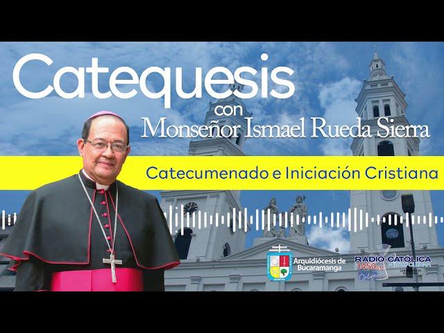 Catequesis de Monseñor Ismael Rueda Sierra-14 de Abril