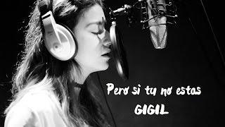 Video Pero si tu no estas - Nena Daconte Cover GIGIL download MP3, 3GP, MP4, WEBM, AVI, FLV Agustus 2017