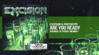 Excision & Protohype - Are You Ready (Dodge & Fuski Remix)