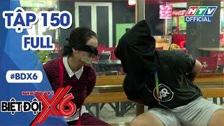 BIỆT ĐỘI X6 | Bảo Kun quay lại quyết đòi 3 chùm lông chân | BDX6 #150 FULL | 30/11/2018